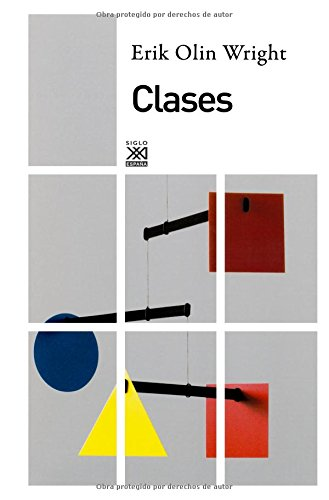 Clases (Siglo XXI de España General) por Erik Olin Wright