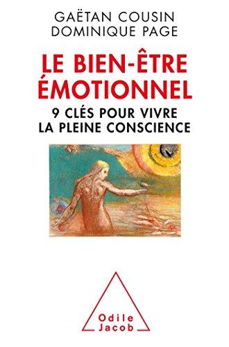 Le bien-être émotionnel : 9 clés pour vivre la pleine conscience par Gaëtan Cousin, Dominique Page