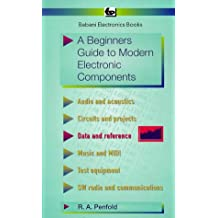 Beginner's Guide to Modern Electronic Components