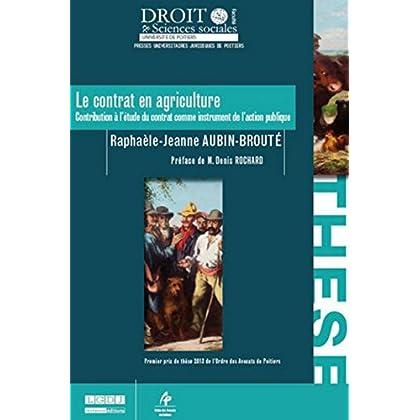 Le Contrat en agriculture. Contribution à l'étude du contrat comme instrument de l'action publique.