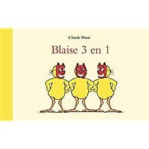 Blaise 3 en 1 : Blaise et la tempêteuse bouchée ; Blaise dompteur de tache ; Blaise et le robinet