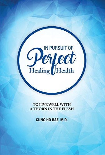In pursuit of perfect healing and health to live well with a thorn in pursuit of perfect healing and health to live well with a thorn in the fandeluxe Images
