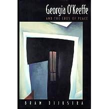 Georgia O'Keeffe: And the Eros of Place