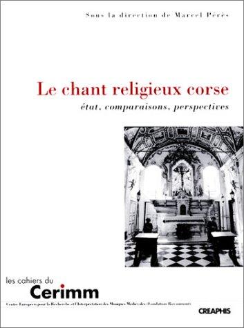 Le Chant religieux corse : Etat, comparaisons, perspectives