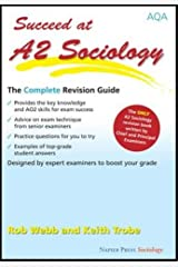 Succeed at A2 Sociology: The Complete Revision Guide for the AQA Specification Paperback