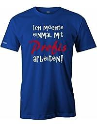 Ich möchte einmal mit Profis arbeiten - Herren T-Shirt