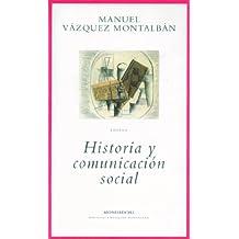 Historia y comunicación social (BIBLIOTECA VAZQUEZ MONTALBAN)
