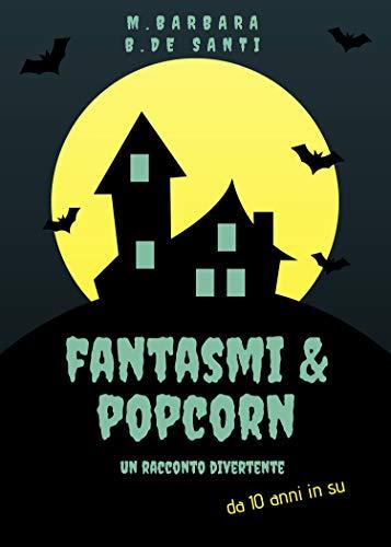 Fantasmi e popcorn (Italian Edition)
