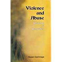 Violence and Abuse: Reasons and Remedies (English Edition)