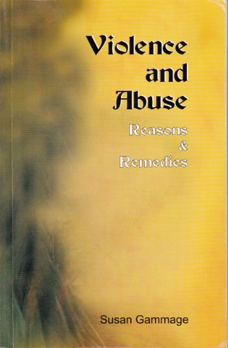 Violence and Abuse: Reasons and Remedies (English Edition) por Susan Gammage
