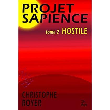 Projet Sapience - tome 2 : Hostile