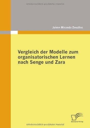 Vergleich der Modelle zum organisatorischen Lernen nach Senge und Zara