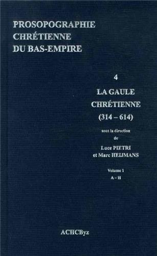 Prosopographie chrtienne du Bas-Empire : Tome 4, Prosopographie de la Gaule chrtienne (314-614) 2 volumes