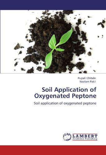 Soil Application of Oxygenated Peptone: Soil application of oxygenated peptone