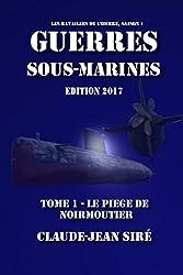 Le Piège de Noirmoutier - Guerres sous-marines, tome 1