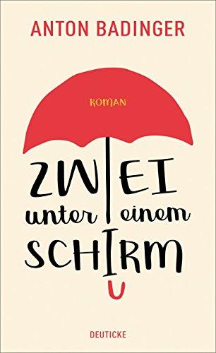 Zwei unter einem Schirm: Roman