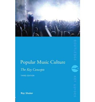 [( Popular Music Culture: The Key Concepts )] [by: Roy Shuker] [Jan-2012]