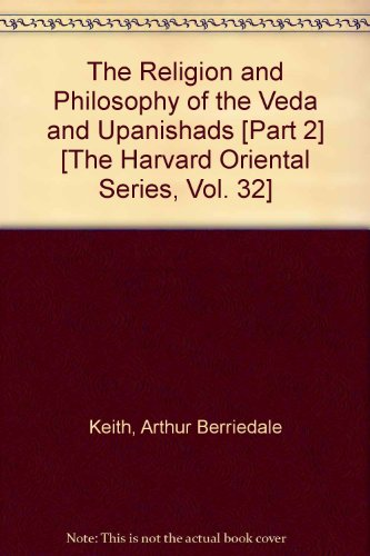The Religion and Philosophy of the Veda and Upanishads [Part 2] [The Harvard Oriental Series, Vol. 32]
