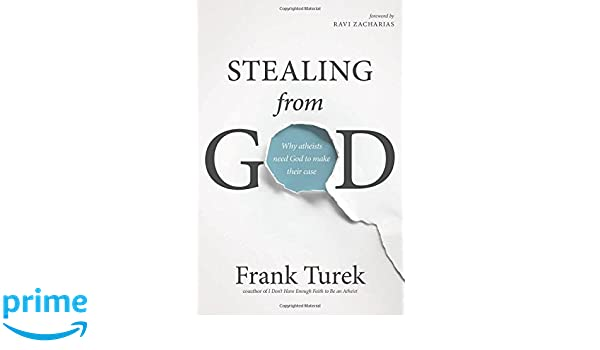 Buy Stealing From God Why Atheists Need God To Make Their Case Book