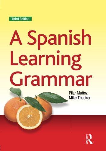 A Spanish Learning Grammar: Volume 2 (Essential Language Grammars) por Mike Thacker