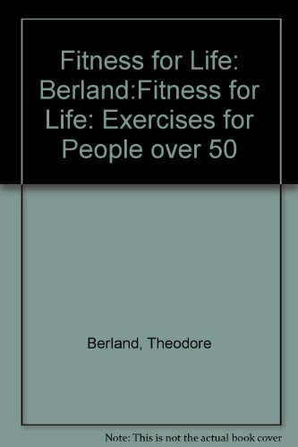 Fitness for Life: Berland:Fitness for Life: Exercises for People over 50