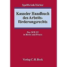 Kasseler Handbuch des Arbeitsförderungsrechts: Das SGB III in Recht und Praxis