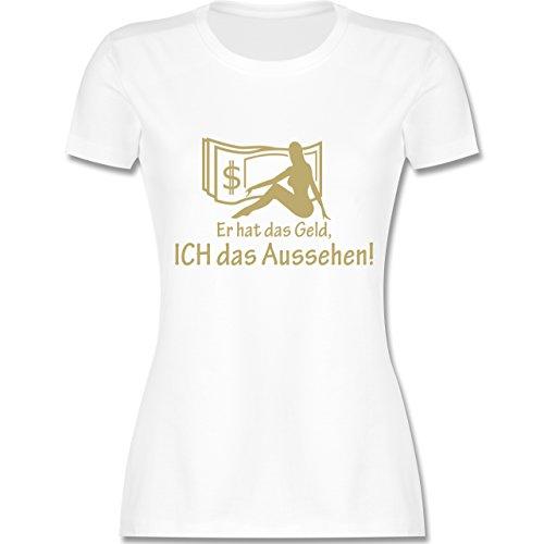 JGA Junggesellinnenabschied - Er hat das Geld - Ich das Aussehen - XL - Weiß - L191 - Damen Tshirt und Frauen T-Shirt