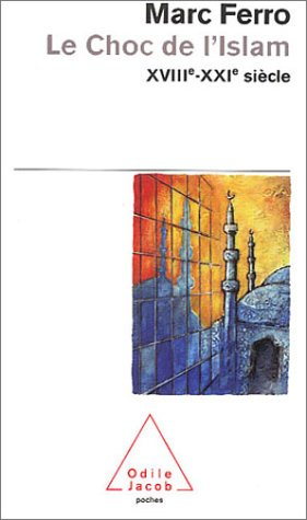 Le Choc de l'Islam : XVIIIe-XXIe sicle