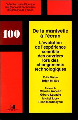 De la manivelle à l'écran. L'évolution de l'expérience sensible des ouvriers lors des changements technologiques par F. Bohle