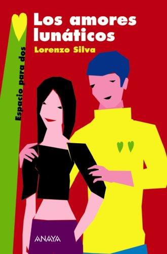 Los Amores Lunaticos/ Lunatic Loves par LORENZO SILVA