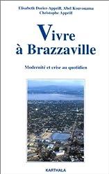 Vivre à Brazzaville : Modernité et crise au quotidien