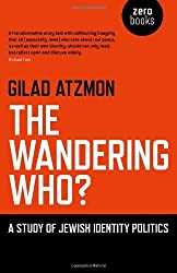 The Wandering Who by Gilad Atzmon (2011-09-16)
