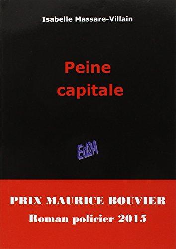 Peine capitale (Prix Maurice Bouvier 2015)