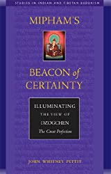 Mipham's Beacon of Certainty: Illuminating the View of Dzochen, the Great Perfection (Studies in Indian and Tibetan Buddhism)