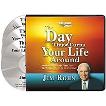 [The Day That Turns Your Life Around by Jim Rohn (Nightingale Conant)] [By: Rohn, Jim] [January, 2003]
