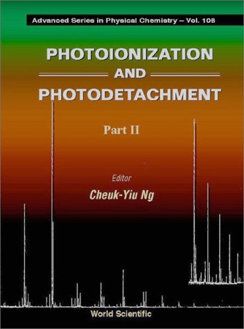 Photoionization and Photodetachment: 002 (Advanced Series in Physical Chemistry, Vol. 10)