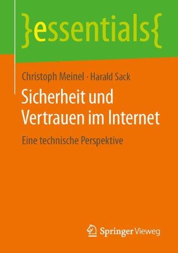 Sicherheit und Vertrauen im Internet: Eine technische Perspektive (essentials) (German Edition)
