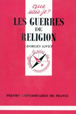 Les guerres de religions par Georges Livet