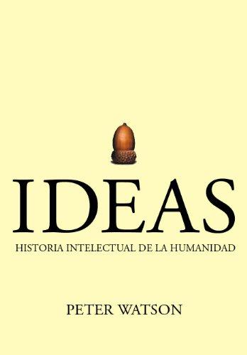 Ideas: Historia intelectual de la humanidad eBook: Peter Watson ...