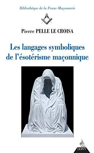 Les langages symboliques de l'ésotérisme maçonnique