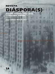 Revista Diáspora. Edición facsímil . Literatura cubana par  Varios autores