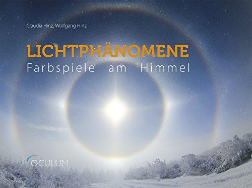 Lichtphänomene: Farbspiele am Himmel