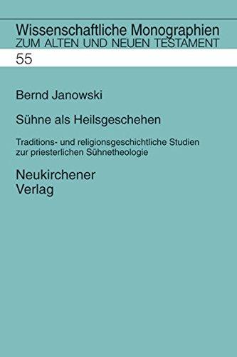 Sühne als Heilsgeschehen (Wissenschaftliche Monographien zum Alten und Neuen)