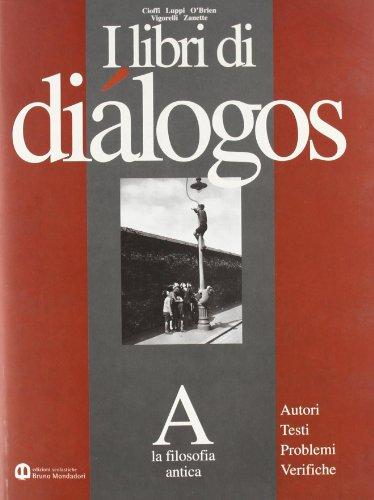 Libri di Diálogos. Modulo A: Filosofia antica. Per le Scuole superiori