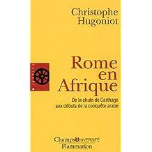 Rome en Afrique : De la chute de Carthage aux débuts de la conquête arabe
