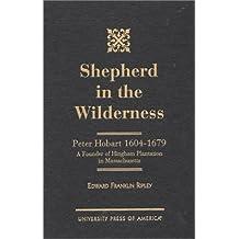 Shepherd in the Wilderness: Peter Hobart 1604-1679