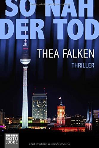 Buchseite und Rezensionen zu 'So nah der Tod: Thriller' von Thea Falken