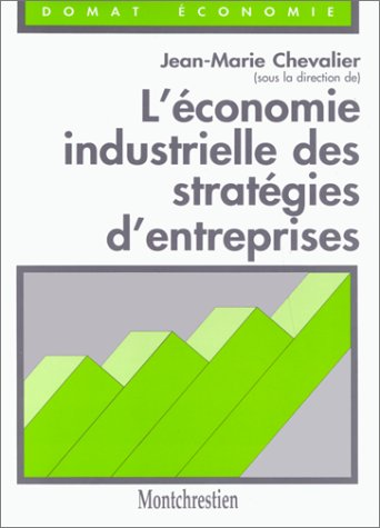 Economie industrielle des stratégies d'entreprises