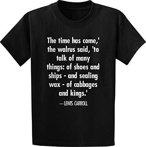 BAMCUNXIU Lewis Carroll, The Time Has- Quote T-Shirt X-Large