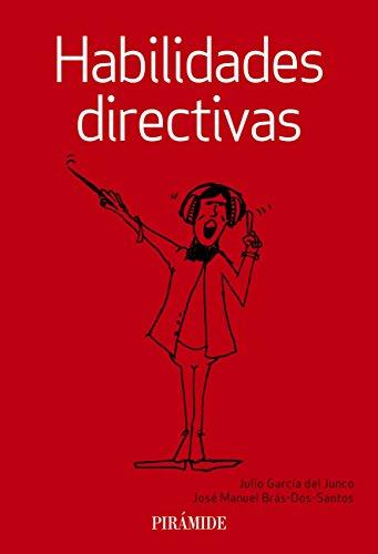 Habilidades directivas (Empresa Y Gestión) por Julio García del Junco